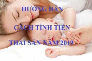 Hướng dẫn cách tính tiền thai sản năm 2019